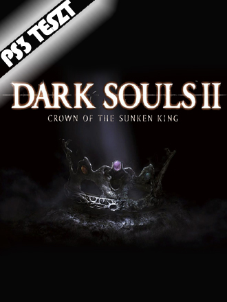 Dark Souls II: Crown of the Sunken King DLC PS3 Videoteszt
